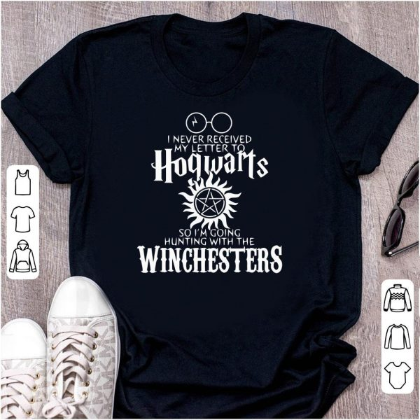 I never received my letter to Hogwarts so I'm hunting with Winchesters shirt