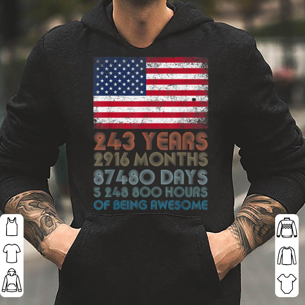243 Years 2916 Months 87480 Days OF Being Awesome USA Flag 4th of July shirt 4 - 243 Years 2916 Months 87480 Days OF Being Awesome USA Flag 4th of July shirt