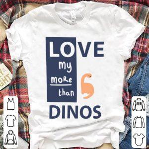 Love My Nana More Than Dinos shirt
