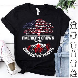 American Grown With Canadian Roots USA Flag Happy Independence Day And Canada Day shirt