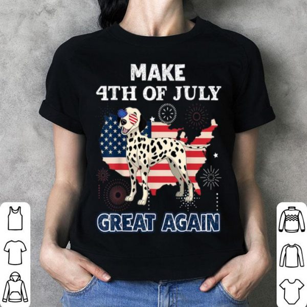 Dalmatian Make 4th Of July Great Again Dog shirt