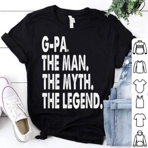 G-PA the Man the Myth the Legend Father's Day shirt