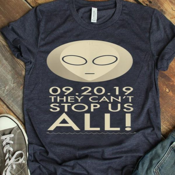09.20.19 They Can't Stop Us All Storm Area 51 UFO Alien Meme shirt