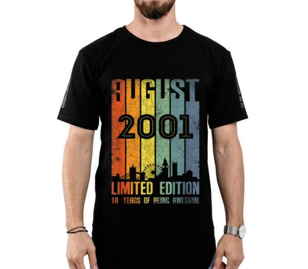 August 2001 Limited Edition 18 Years Of Being Awesome shirt