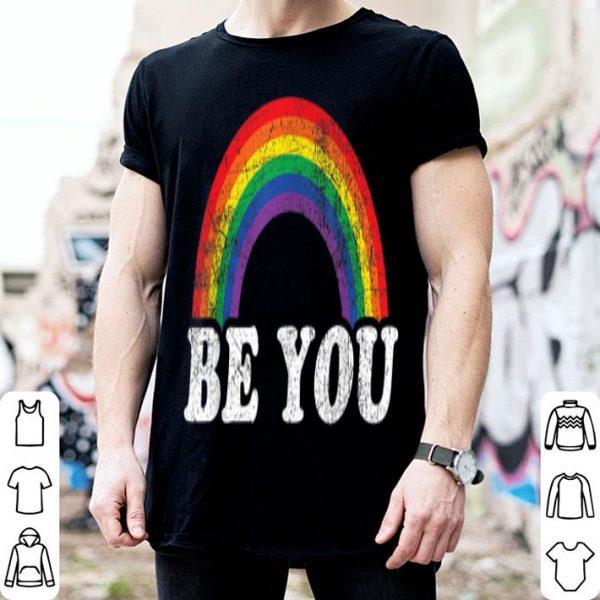 Gay Pride Rainbow Be You shirt