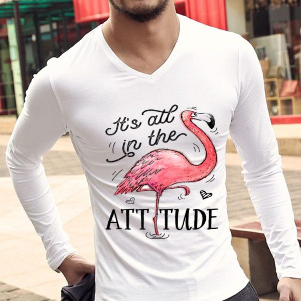 It'S All In The Attitude Funny Pink Flamingo Watercolor Premium shirt