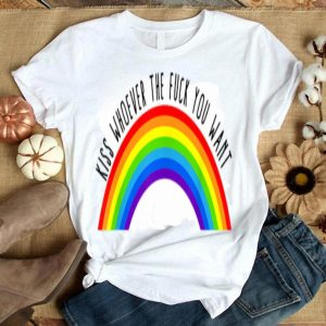 Kiss Whoever The F Fuck You Want Lesbian Gay Pride shirt