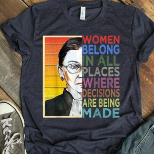 Ruth Bader Ginsburg Notorious RBG Women Belong In All Places shirt