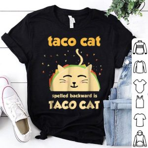 Taco Cat Tacocat Spelled Backward Is Tacocat shirt