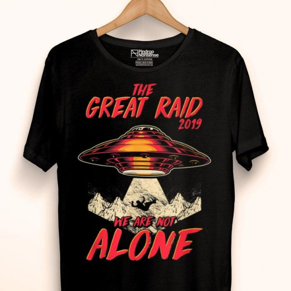 The Great Raid 2019 We Are Not Alone Storm Area 51 shirt