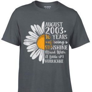 Awesome Flower August 2003 16 Years Of Being Sunshine Mixed With A Little Hurricane shirt