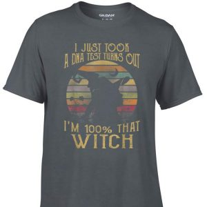 Awesome I Just Took A Dna Test Turns Out I'm 100 Percent That Witch Vintage shirt