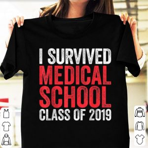 Awesome I Survived Medical School Class of 2019 shirt