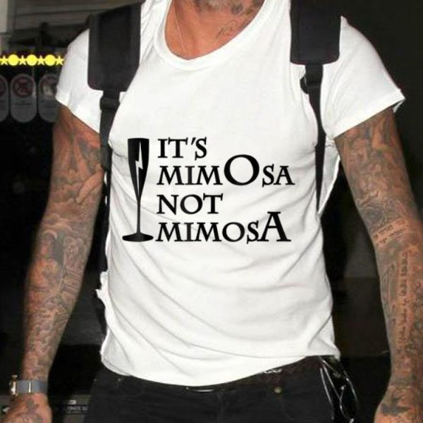 Awesome It's Mimosa Not Mimosa shirt