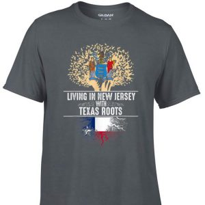 Awesome Living In New Jersey With Texas Roots shirt