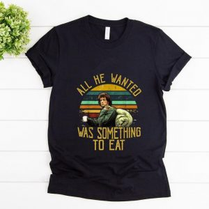 Awesome Rambo All He Wanted Was Something To Eat Vintage shirt