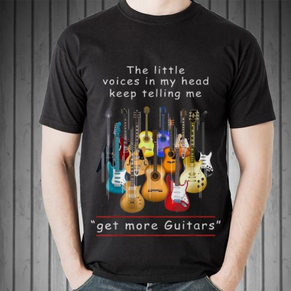 Awesome The Little Voice In My Head Keep Telling Me Get More Guitars shirt