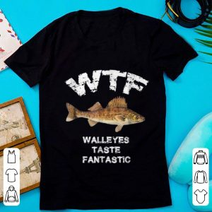 Awesome WTF Walleyes Taste Fantastic shirt