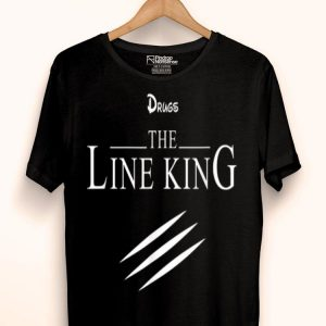 Drugs The Line King shirt