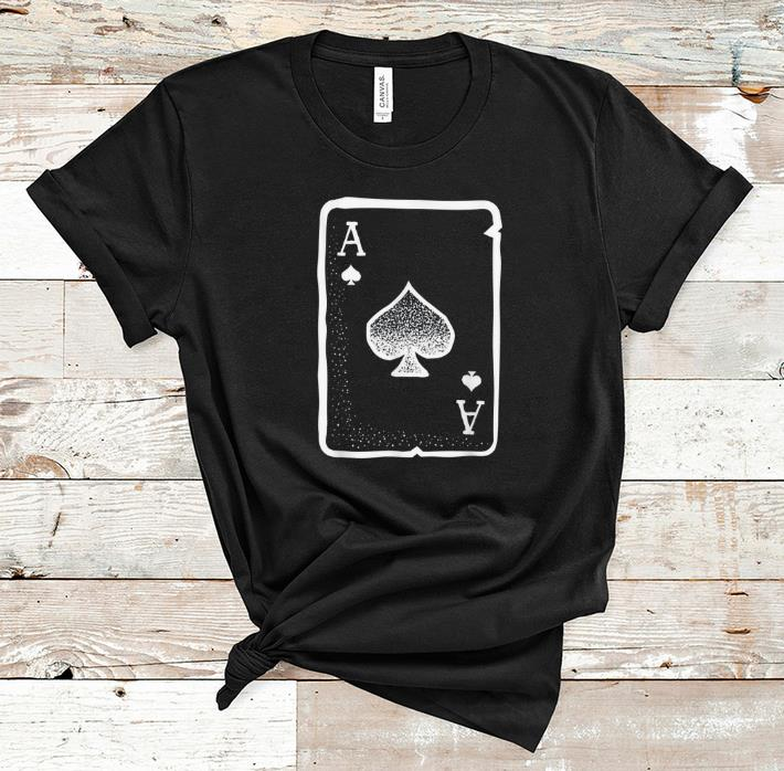 Funny Ace Of Spades Poker Playing Card Halloween Costume shirt 1 - Funny Ace Of Spades Poker Playing Card Halloween Costume shirt