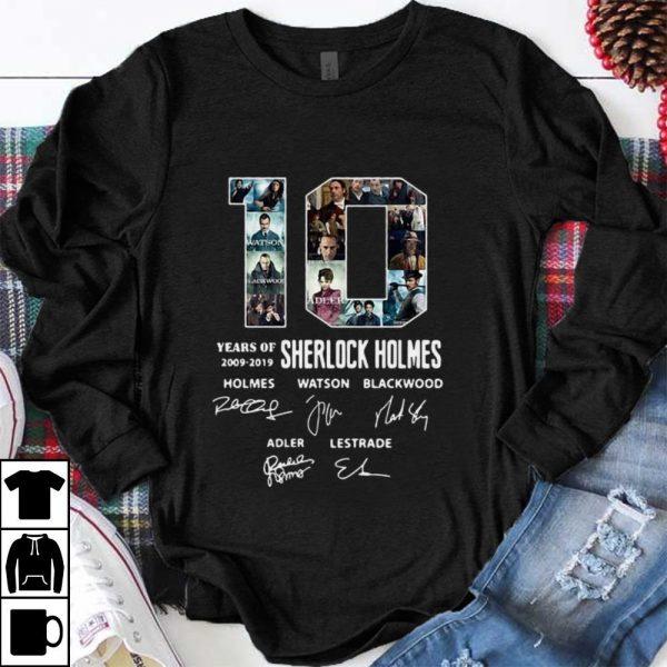Hot 10 Years Of 2009-2019 Sherlock Holmes Signature shirt