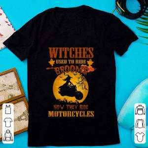 Hot Halloween Witches Used to Ride Brooms now They Ride Motorcycles shirt