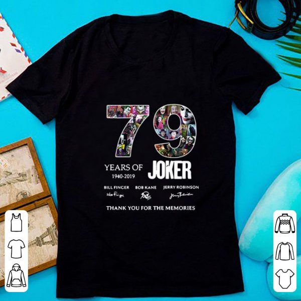 Nice 79 Years Of Joker Thank You For The Memories Signature shirt