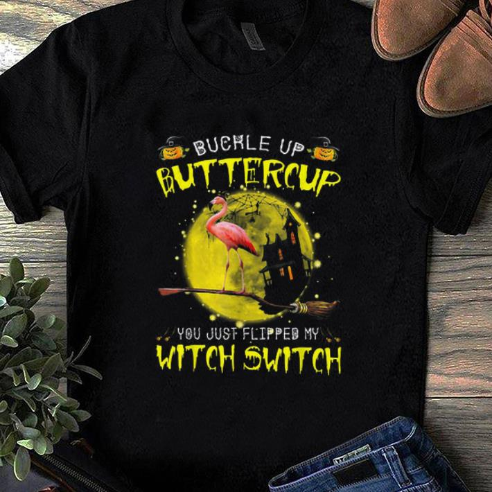 Official Flamingo Buckle Up Buttercup You Just Flipped My Witch Switch shirt 1 - Official Flamingo Buckle Up Buttercup You Just Flipped My Witch Switch shirt