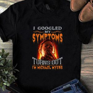 Official Michael Myers I Googled My Symptoms Turns out I'm A Grumpy Old Lady shirt