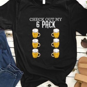 Original Check Out My Six Pack Beer shirt