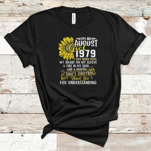 Original I'm An August Girl 1979 I Was Born With My Heart On My Sleeve A Fire In My Soul Sunflower shirt
