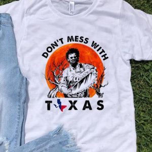 Original Leatherface Don't Mess With Vintage Texas Halloween Sunset shirt