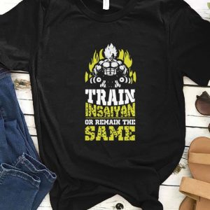 Original Train Insaiyan Remain The Same Workout Anime Gym shirt
