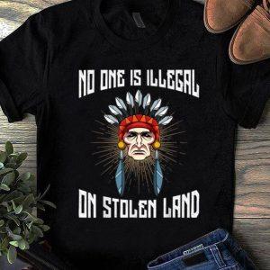 Premium No One Is Illegal On Stolen Land Anti-President shirt