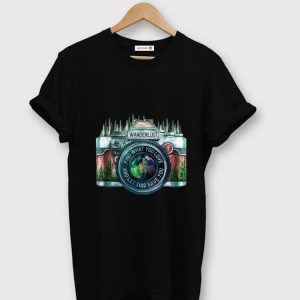 Pretty Camera Wanderlust Find What You Love And Let This Save You shirt