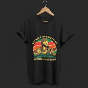 Pretty Sergeant Oddball Why Don't You Knock It Off With Them Negative Waves Vintage shirt
