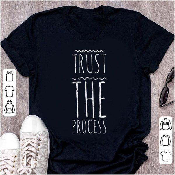 Pretty Trust The Process shirt
