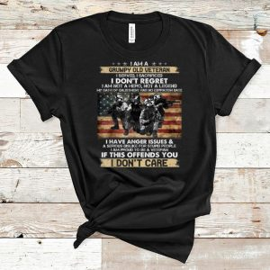 Awesome I Am A Grumpy Old Veteran I Served I Sacrificed I Don't Regret I Am Not A Hero Not A Legend I Don't Care shirt