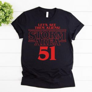 Awesome Stranger Things Let's See Them Aliens Storm Area 51 shirts