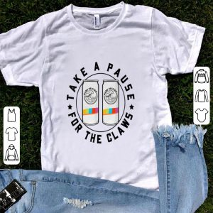 Funny Take A Pause For The Claws Hard Seltzer shirt