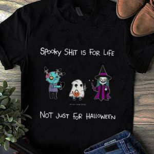 Hot Spooky Shit Is For Life Not Just For Halloween Never Stay Dead shirt