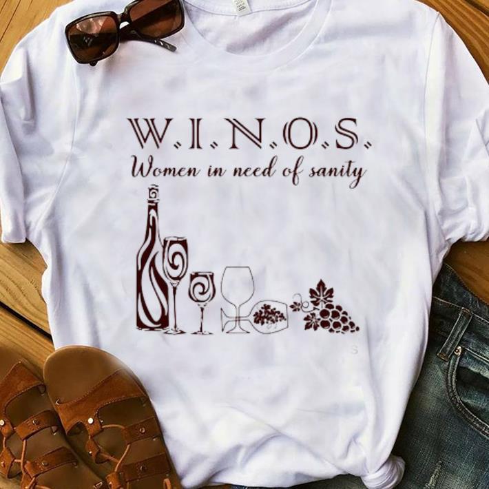 Nice Women In Need Of Sanity Winos shirt 1 - Nice Women In Need Of Sanity Winos shirt