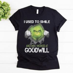 Official Grinch I Use To Smile And Then I Worked At Goodwill Grinch shirt