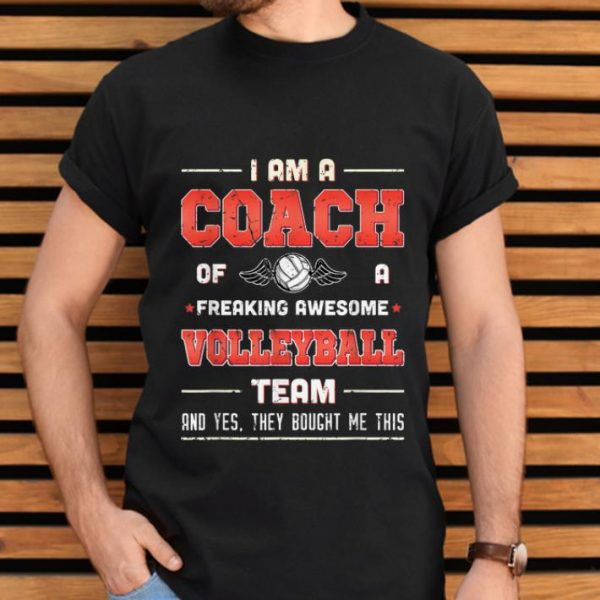 Official I Am A Coach Of A Freaking Awesome Volleyball Team shirt