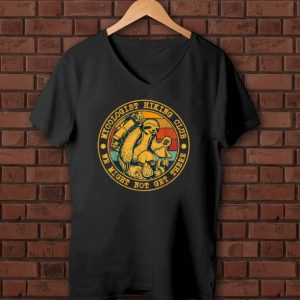 Official Mycologist Hiking Club We Might Not Get There Sloth Lover shirts