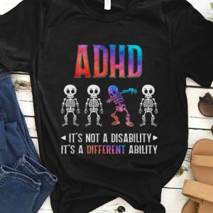 Premim ADHD Its Not Disability Its A Different Ability Skeleton Dabbing shirt