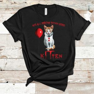 Premium Cat We All Meow Down Here Kitten Pennywise shirt