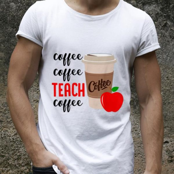Premium Coffee Coffee Teach Coffee shirt