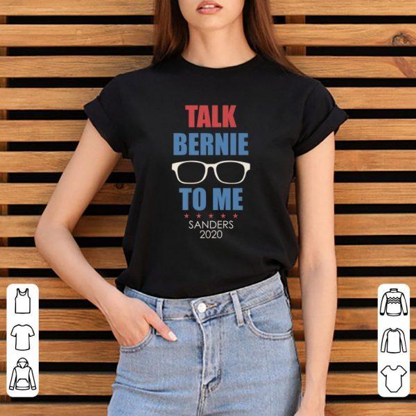 Premium Talk Bernie To Me Sanders 2020 shirt