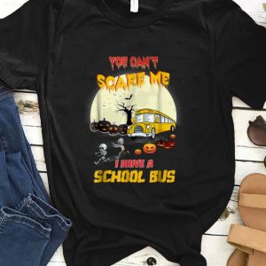 Premium You Can't Scare Me I Drive School Bus Halloween shirt